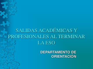 SALIDAS ACAD�MICAS Y PROFESIONALES AL TERMINAR LA ESO
