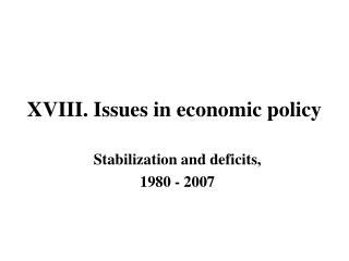 X VIII .  Issues  in economic policy