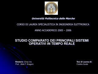 STUDIO COMPARATO DEI PRINCIPALI SISTEMI OPERATIVI IN TEMPO REALE