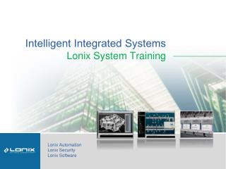 Intelligent Integrated Systems  Lonix System Training