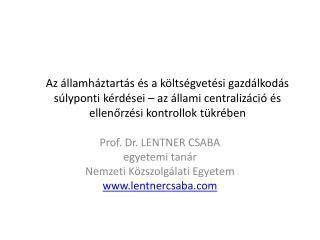 Prof. Dr. LENTNER CSABA  egyetemi tanár Nemzeti Közszolgálati Egyetem lentnercsaba