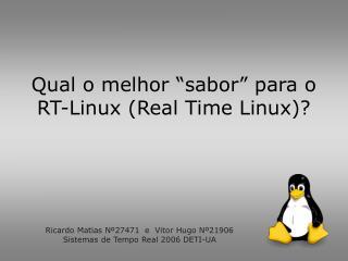 """Qual o melhor """"sabor"""" para o RT-Linux (Real Time Linux)?"""