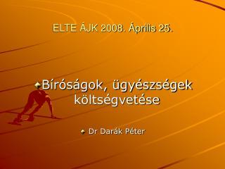 ELTE ÁJK 2008. Április 25.