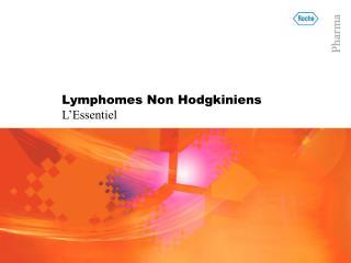Lymphomes Non Hodgkiniens L Essentiel
