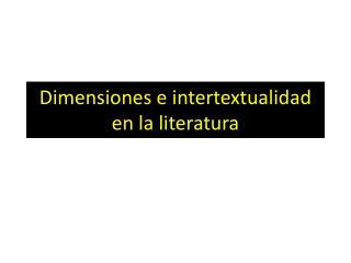 Dimensiones e intertextualidad en la literatura