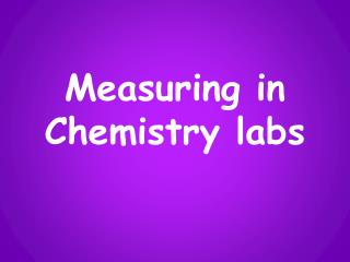 Measuring in Chemistry labs