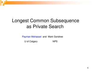 Longest Common Subsequence                  as Private Search