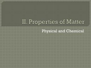 II. Properties of Matter
