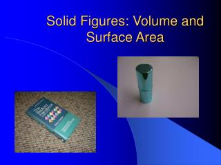Solid Figures: Volume and Surface Area