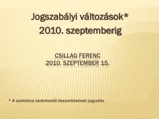 Csillag Ferenc 2010. szeptember 15.
