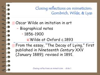 Closing reflections on mimeticism:  Gombrich, Wilde, & Lyas