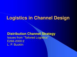 Logistics in Channel Design
