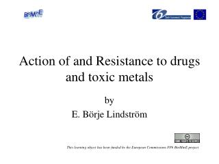 Action of and Resistance to drugs and toxic metals