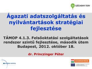 Ágazati adatszolgáltatás és nyilvántartások stratégiai fejlesztése