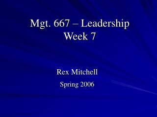 Mgt. 667 � Leadership Week 7