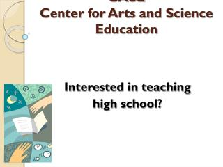 CASE Center for Arts and Science Education