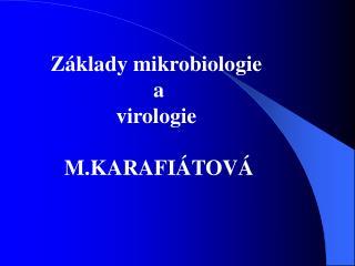 Z�klady mikrobiologie  a virologie  M.KARAFI�TOV�