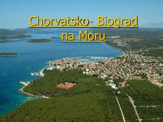 Chorvatsko- Biograd na Moru