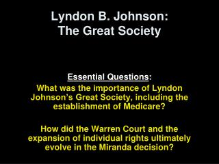 Lyndon B. Johnson:  The Great Society