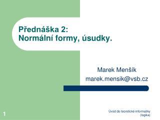 Přednáška 2:  Normální formy, úsudky.