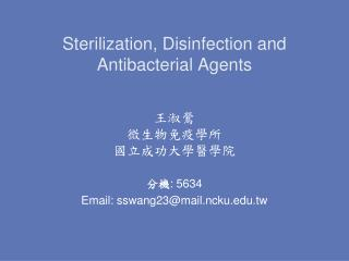 Sterilization, Disinfection and Antibacterial Agents