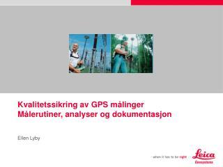Kvalitetssikring av GPS m�linger M�lerutiner, analyser og dokumentasjon