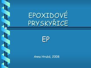 EPOXIDOV É PRYSKYŘICE