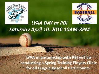 LYAA DAY at PBI Saturday April 10, 2010 10AM-8PM