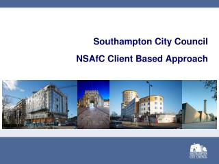 Southampton City Council NSAfC Client Based Approach