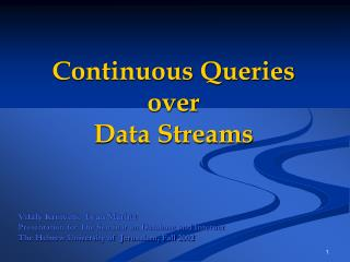 Continuous Queries  over  Data Streams