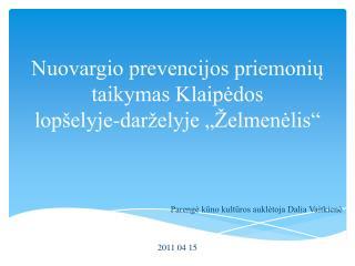 """Nuovargio prevencijos priemonių taikymas Klaipėdos  lopšelyje-darželyje """"Želmenėlis"""""""