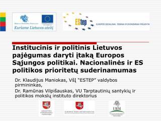 """Dr. Klaudijus Maniokas, VšĮ """"ESTEP"""" valdybos pirmininkas,"""