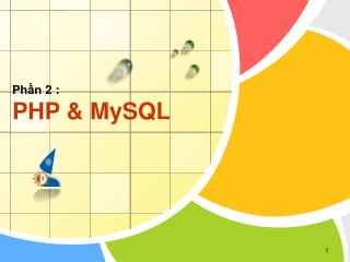 Phần 2  :  PHP  &  MySQL