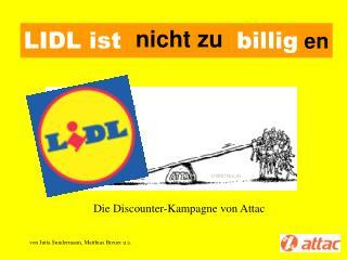 LIDL ist  nicht zu  billig en