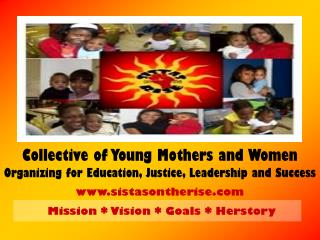 Collective of Young Mothers and Women  Organizing for Education, Justice, Leadership and Success