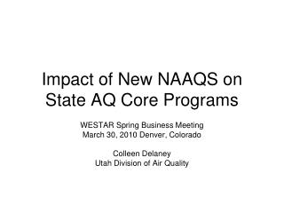 Impact of New NAAQS on State AQ Core Programs