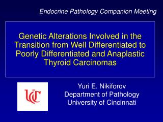 Yuri E. Nikiforov Department of Pathology University of Cincinnati
