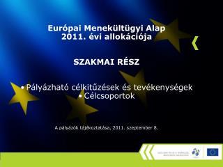 Európai Menekültügyi Alap  2011. évi allokációja SZAKMAI RÉSZ