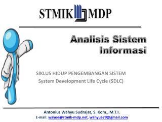 SIKLUS HIDUP PENGEMBANGAN SISTEM System Development Life Cycle (SDLC)