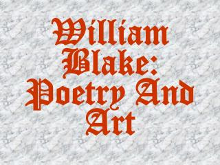 William Blake: Poetry And Art