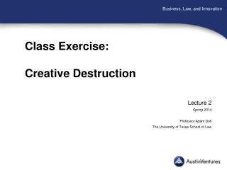 Class Exercise: Creative Destruction