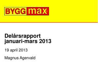 Delårsrapport januari-mars 2013