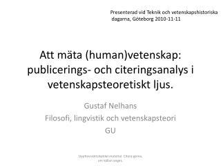 Att mäta (human)vetenskap: publicerings- och citeringsanalys i vetenskapsteoretiskt ljus.