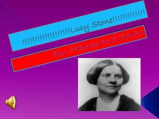 !!!!!!!!!!!!!!!!!!!Lucy Stone!!!!!!!!!!!!!