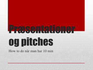 Præsentationer og  pitches