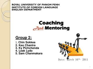 ROYAL UNIVERSITY OF PHNOM PENH INSTITUTE OF FOREIGN LANGUAGE ENGLISH DEPARTMENT Coaching