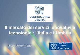 Il mercato dei servizi innovativi e tecnologici: l'Italia e l'Umbria