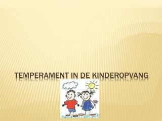 Temperament in de kinderopvang