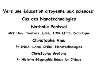Vers une éducation citoyenne aux sciences: Cas des Nanotechnologies Nathalie  Panissal
