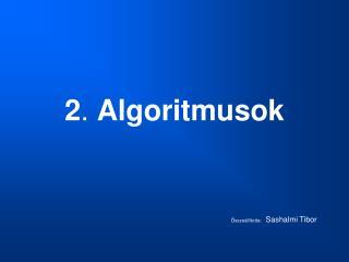 2 .  Algoritmusok